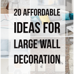 20 Affordable ideas for large wall decoration