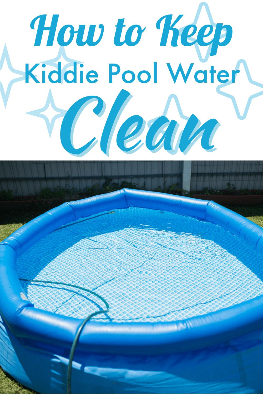 how to keep kiddie pool water clean