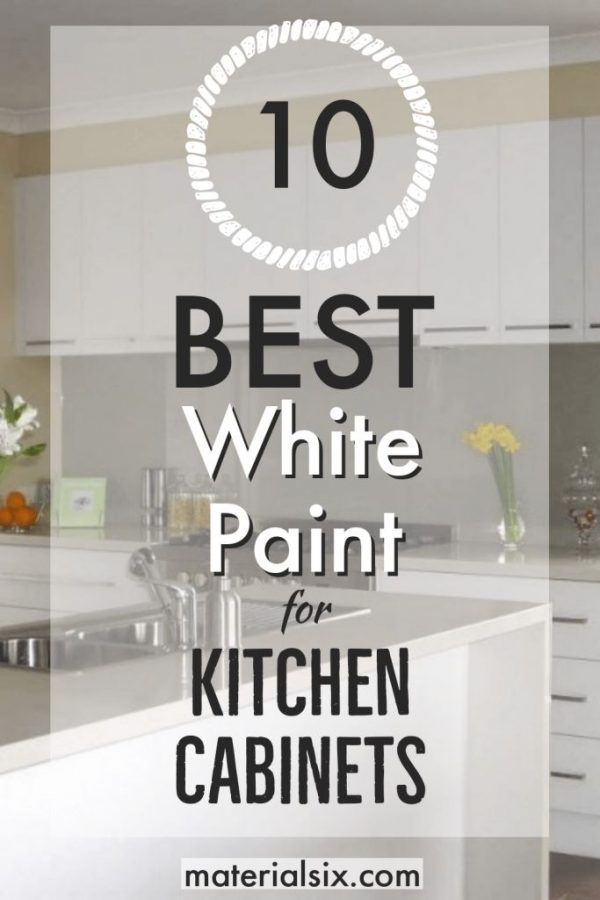 10 Best White Paint For Kitchen Cabinets Materialsix Com