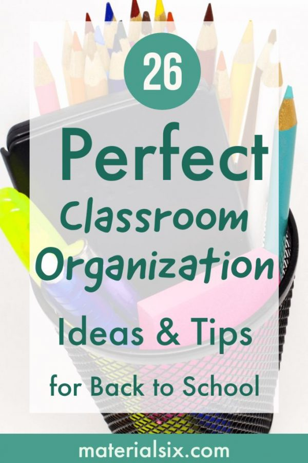 26 Perfect Classroom Organization Ideas, Tips & Tricks that Really Work for Back to School