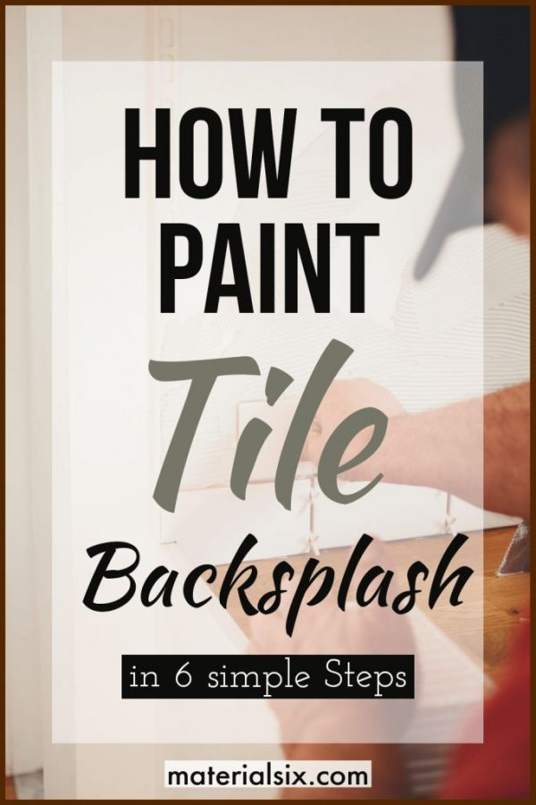 How to Paint Tile Backsplash Easily in 6 Simple Steps