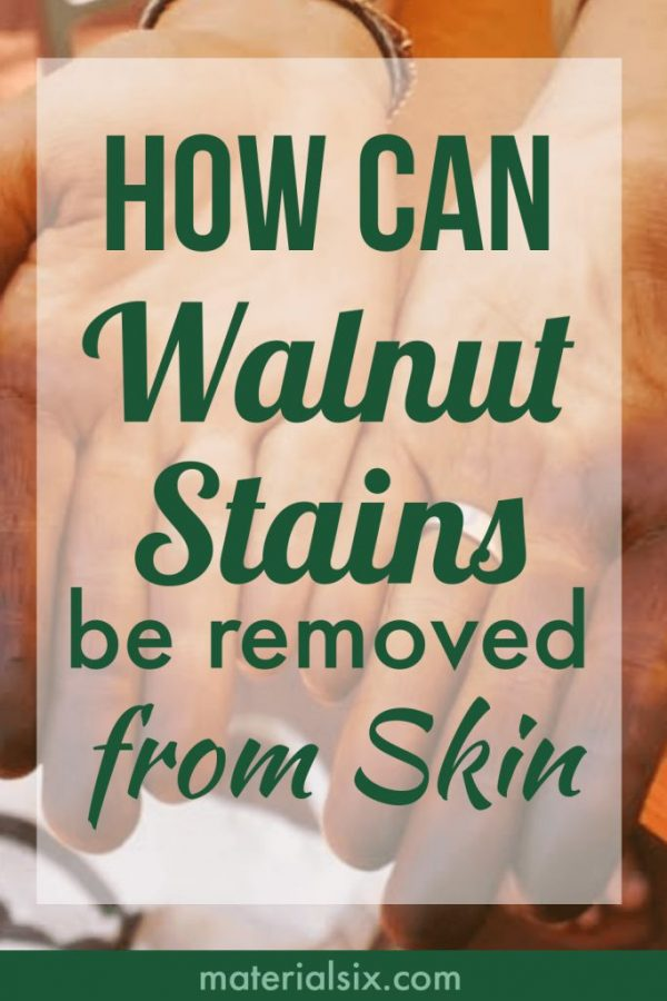 How to Remove Walnut Stains From Hands