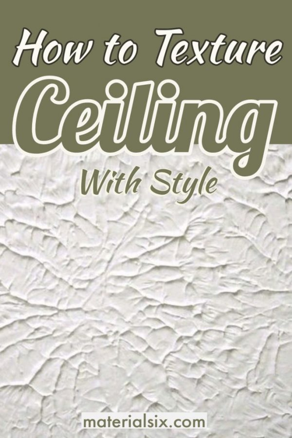 How to Texture A Ceiling with Style