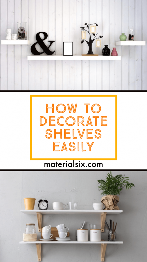 How to decorate shelves easily