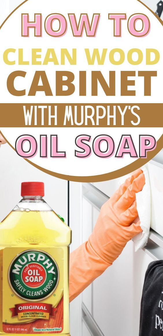 How to Clean Wood Cabinets with Murphy's Oil Soap