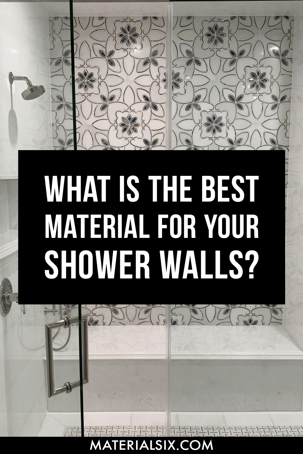 What is the best material for your shower walls?