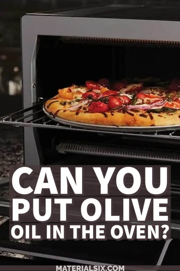 Can You Put Olive Oil In The Oven?