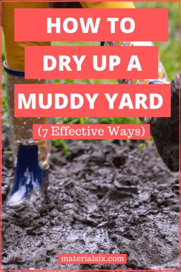 How to Dry Up A Muddy Yard
