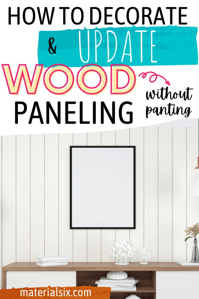 How To Decorate & Update Wood Paneling Without Painting