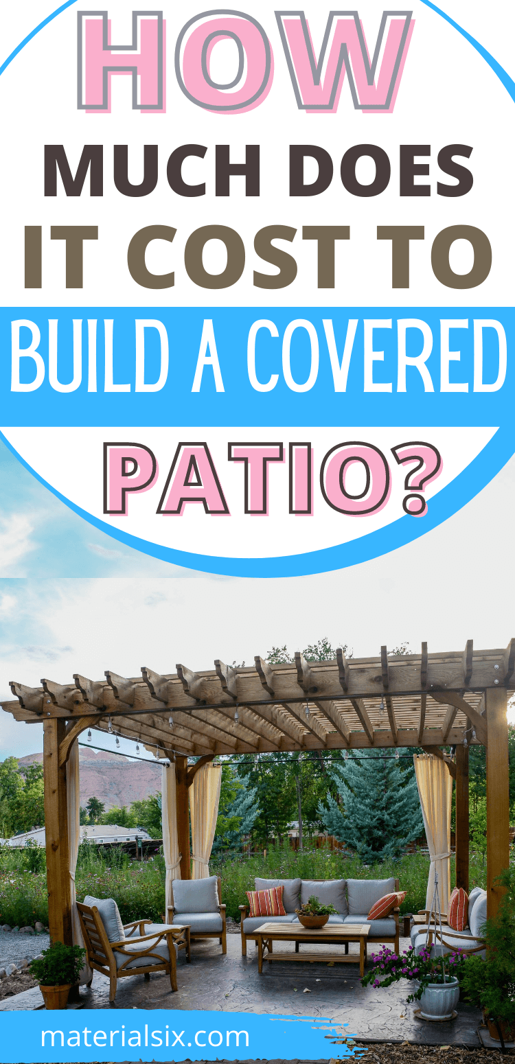 How Much Does It Cost To Build A Covered Patio? - 6 Types and DIY Cost