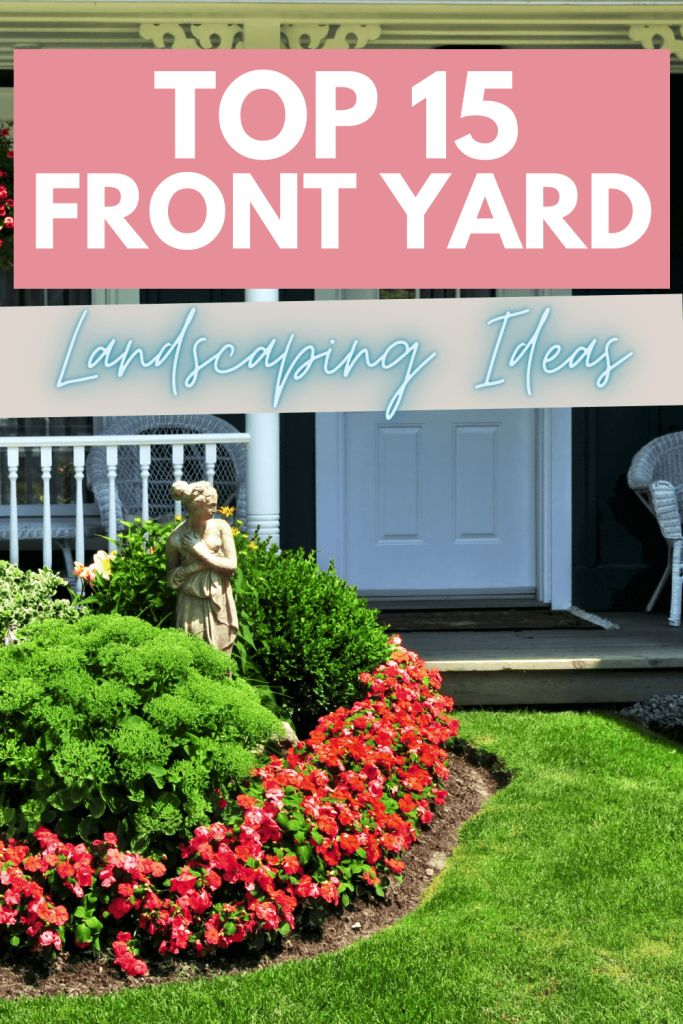 Top 15 front yard landscaping ideas