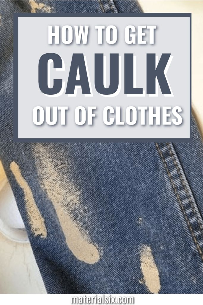 How to Get Caulk Out of Clothes – The Best Methods