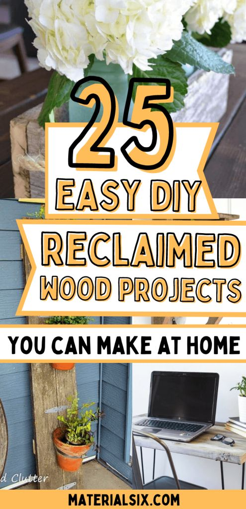 25 Easy DIY Reclaimed Wood Projects You Can Make At Home + Tutorial